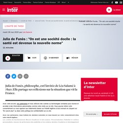 """Julia de Funès : """"On est une société docile : la santé est devenue la nouvelle norme"""""""