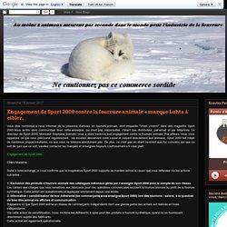 Annexe 5 : Société Anti-Fourrure: Engagement de Sport 2000 contre la fourrure animale + marque Luhta à cibler.