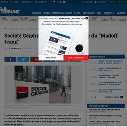 """Société Générale visée dans l'affaire du """"Madoff texan"""" Allen Stanford"""