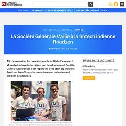 La Société Générale s'allie à la fintech indienne Roadzen