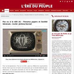 Pas vu à la télé (4) - Panama papers et Société Générale - Invité : Jérôme Kerviel