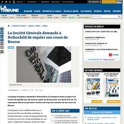 La Société Generale passe un contrat avec Rothschild pour limiter la baisse du cours de l'action