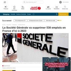 La Société Générale va supprimer 530 emplois en France d'ici à 2023