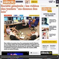 """Société générale: les vidéos des traders """"au-dessus des lois"""""""