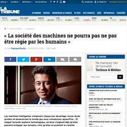 « La société des machines ne pourra pas ne pas être régie par les humains »