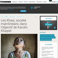 Les Khasi, société matrilinéaire, dans l'objectif de Karolin Klüppel