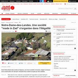 """Notre-Dame-des-Landes. Une société """"made in Zad"""" s'organise dans l'illégalité"""