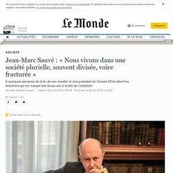 Jean-Marc Sauvé: «Nous vivons dans une société plurielle, souvent divisée, voire fracturée»