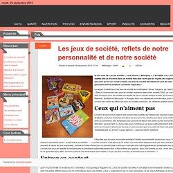 Les jeux de société, reflets de notre personnalité et de notre société - la-sante.info