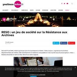 RESO : un jeu de société sur la Résistance aux Archives