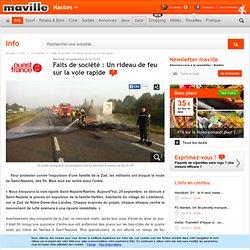 Faits de société : Un rideau de feu sur la voie rapide. Info - Nantes.maville.com
