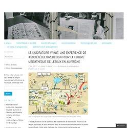 Le laboratoire vivant, une expérience de #sociétéculturedesign pour la future médiathèque de Lezoux en Auvergne