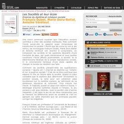 Les Sociétés et leur école (2010) , François Dubet, Marie Duru-Bellat, Antoine Vérétout, Actualités / Essais / Document
