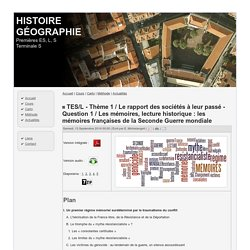 TES/L - Thème 1 / Le rapport des sociétés à leur passé - Question 1 / Les mémoires, lecture historique : les mémoires françaises de la Seconde Guerre mondiale