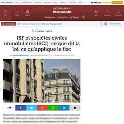 ISF et sociétés civiles immobilières (SCI): ce que dit la loi, ce qu'applique le fisc