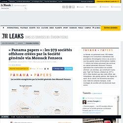 «Panama papers»: les 979 sociétés offshore créées par la Société générale via Mossack Fonseca