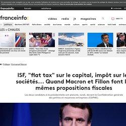 """ISF, """"flat tax"""" sur le capital, impôt sur les sociétés... Quand Macron et Fillon font les mêmes propositions fiscales"""