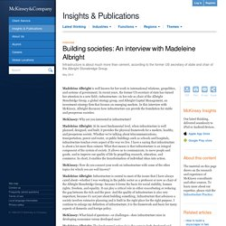 Building societies: An interview with Madeleine Albright