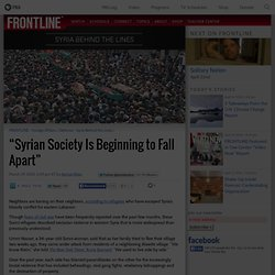 """Syrian Society Is Beginning to Fall Apart"""