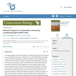 SOCIETY FOR CONSERVATION BIOLOGY 21/04/19 Network analysis of a stakeholder community combatting illegal wildlife trade