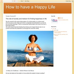 How to have a Happy Life: The role of society and medium for finding happiness in life