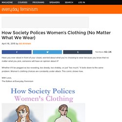 How Society Polices Women's Clothing (No Matter What We Wear)