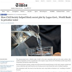 How Civil Society helped block secret plot by Lagos Govt., World Bank to privatise water