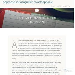 DE L'IMPORTANCE DE LIRE AUX ENFANTS – Approche sociocognitive en orthophonie