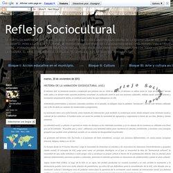 Reflejo Sociocultural: HISTORIA DE LA ANIMACIÓN SOCIOCULTURAL (ASC)