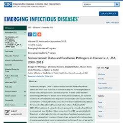 CDC EID - Volume 21, Number 9—September 2015. Au sommaire: Socioeconomic Status and Foodborne Pathogens in Connecticut, USA, 2000–2011;