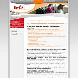 VAE - Questions fréquentes sur la formation en travail social - IRTS LR - Infos sur nos formations IRFFD IFOCAS CAFDES et le Sociographe - Montpellier - Languedoc-Roussillon