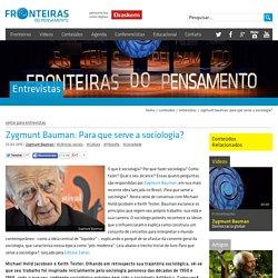 Zygmunt Bauman - Zygmunt Bauman: Para que serve a sociologia?