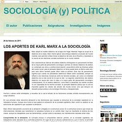 SOCIOLOGÍA GENERAL: LOS APORTES DE KARL MARX A LA SOCIOLOGÍA