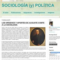 SOCIOLOGÍA GENERAL: LOS ORÍGENES Y APORTES DE AUGUSTE COMTE A LA SOCIOLOGÍA