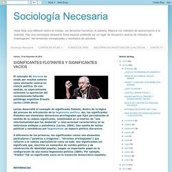Sociología Necesaria: SIGNIFICANTES FLOTANTES Y SIGNIFICANTES VACÍOS