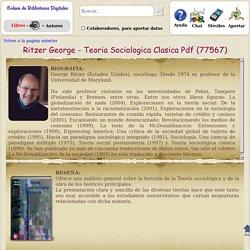 Ritzer George - Teoria Sociologica Clasica (y otros 104191 libros en ebiblioteca.org)