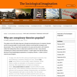 » Why are conspiracy theories popular? The Sociological Imagination