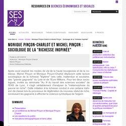"""Monique Pinçon-Charlot et Michel Pinçon : Sociologie de la """"richesse inopinée"""" — Sciences économiques et sociales"""