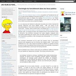 Sociologie du harcèlement dans les lieux publics - Une heure de peine...