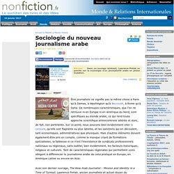 Sociologie du nouveau journalisme arabe