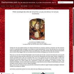 Deshommes.com: Petite sociologie des sites de rencontres (un peu de sérieux ne nuit pas forcément)