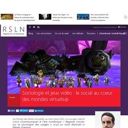 Sociologie et jeux vidéo : le social au coeur des mondes virtuels