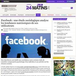 Facebook : une étude sociologique analyse les tendances narcissiques de ses utilisateurs