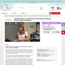 Ariane Huteau - Au-delà de la gestuelle, l'analyse sociologique funéraire - Université Paris 1 Panthéon-Sorbonne