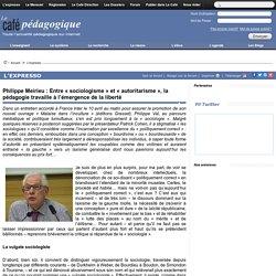 Philippe Meirieu : Entre « sociologisme » et « autoritarisme », la pédagogie travaille à l'émergence de la liberté