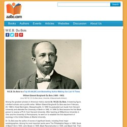 Dr. William Edward Burghardt Du Bois, Author, Sociologist, Historian, Civil Rights Activist, Pan-Africanist, and Editor