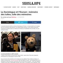 La Sociologue et l'Ourson : mémoire des luttes, lutte des mémoires - Sous La Jupe Webzine Paris