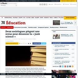 Deux sociologues piègent une revue pour dénoncer la « junk science »