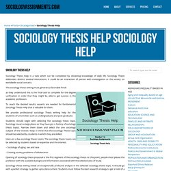 Sociology Thesis Help Sociology Homework & Assignment Help