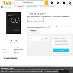 The Sociology of Food Eating and the Place of Food in Society - ePub - Augusta Dörr, Professor Jean-Pierre Poulain - Achat ebook - Achat & prix